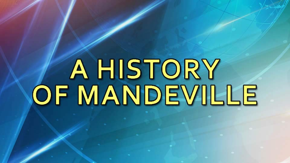Learn about the History of Mandeville, LA