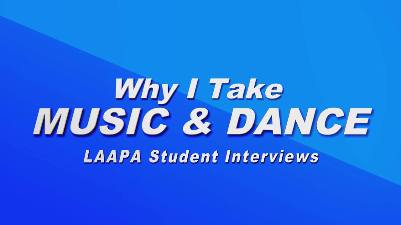 LAAPA Students discuss why they take music and dance classes.
